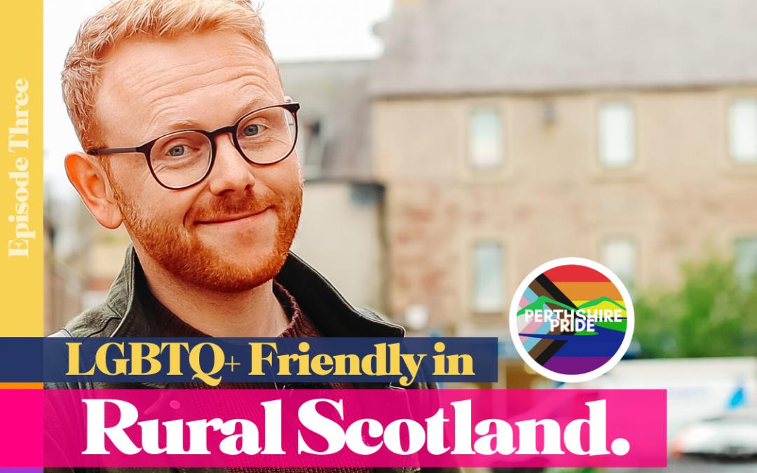 Exploring Perthshire's LGBTQ+ Community in Scotland's Historic Heartland   EP03